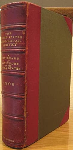 A Dictionary of Altitudes in the United States, Bulletin No. 274, Series F, Geography, 47: Gannett,...