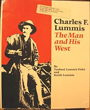 Charles F. Lummis, The Man and His West: Fiske, Turbese Lummis, and Keith Lummis