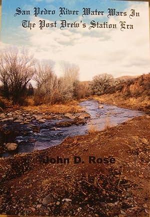 San Pedro River Water Wars In Post Drew's Station Era: Rose, John D.