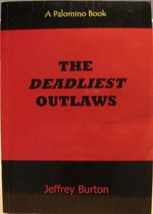 The Deadliest Outlaws: Burton, Jeffrey