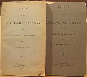 Reports of the Governor of Arizona to the Secretary of the Interior, Two Volumes, 1902 and 1904: ...