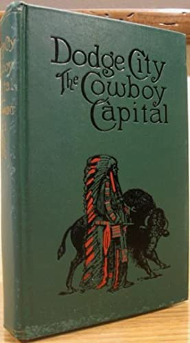 Dodge City, The Cowboy Capital: Wright, Robert M.