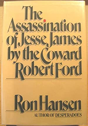 The Assassination of Jesse James by the Coward Robert Ford: Hansen, Ron