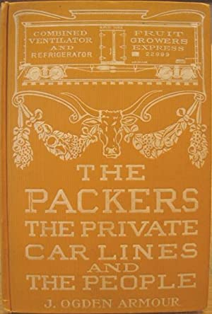 The Packers, The Private Car Lines, and The People: Armour, J. Ogden