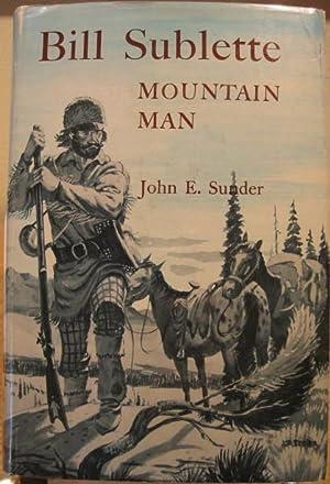 Bill Sublette, Mountain Man: Sunder, John E.kmk