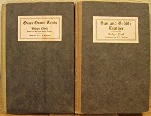 Grass Grown Trails and Sun and Saddle Leather; TWO VOLUME SET: Clark, Badger