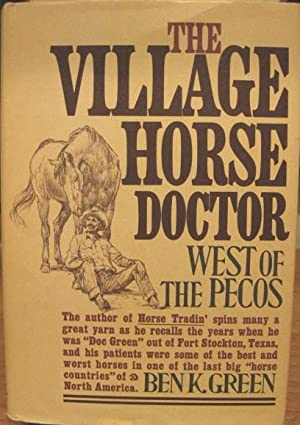 The Village Horse Doctor: West of the Pecos: Green, Ben K.