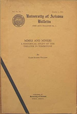Mimes and Miners, A Historical Study of the Theater in Tombstone: Willson, Clair Eugene