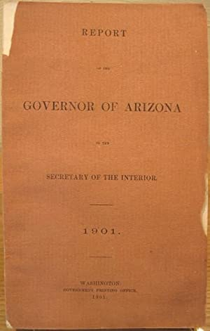 Report of the Governor of Arizona to the Secretary of the Interior 1901: Murphy, Nathan O. Governor