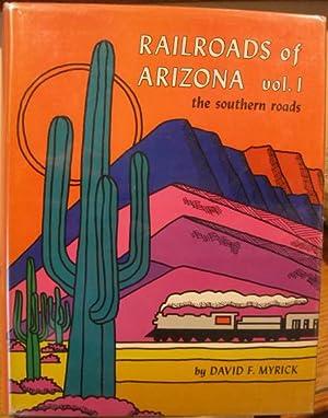 Railroads of Arizona, Vol. 1 - The Southern Roads: Myrick, David F.