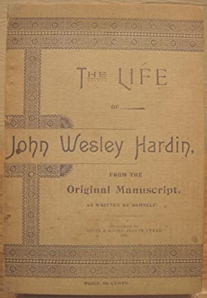 The Life of John Wesley Hardin, From: Hardin, John Wesley
