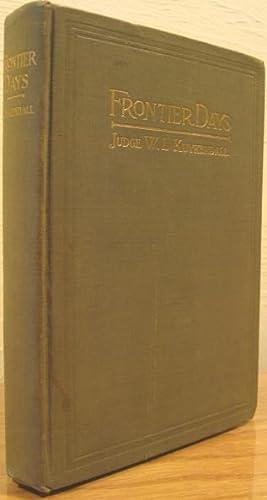 Frontier Days A True Narrative of Striking: Kuykendall, Judge W.L.