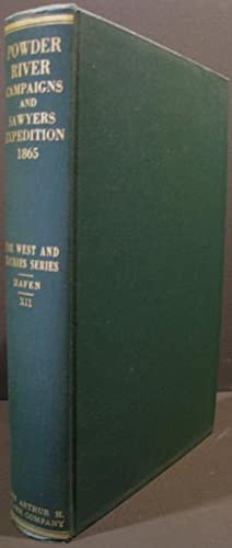 Powder River Campaigns and Sawyers Expedition of: Hafen, LeRoy R.