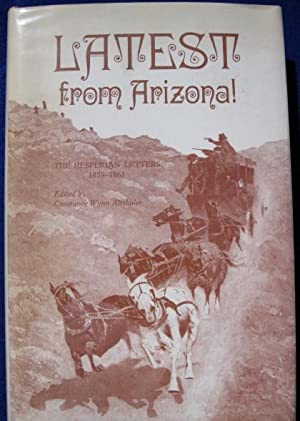 Latest From Arizona, The Hesperian Letters, 1859-1861: Altshuler, Constance Wynn, Editor