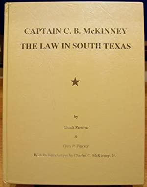 Captain C.B. McKinney, The Law In South Texas: Parsons, Chuck