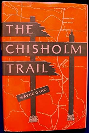 The Chisholm Trail: Gard, Wayne