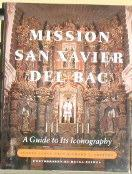 Mission San Xavier Del Bac, A Guide to Its Iconography: Lange, Yvonne