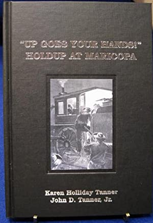 """Up Goes Your Hands!"""" Holdup At Maricopa: Tanner, Karen Holliday and John D. Tanner, Jr."""