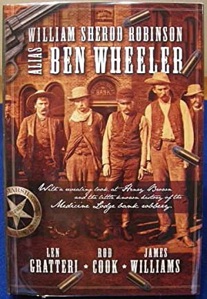 William Sherod Robinson Alias Ben Wheeler: With a Revealing Look at Henry Brown and the Little ...