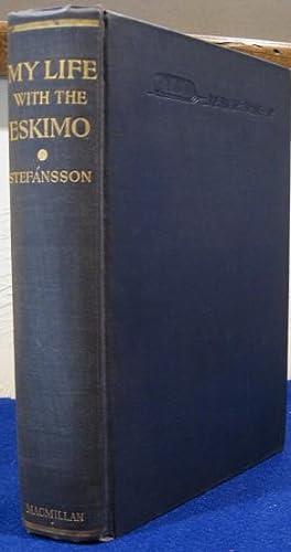 My Life With The Eskimo: Stefansson, Vilhjalmur