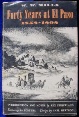Forty Years at El Paso, 1858-1898: Mills, W.W.