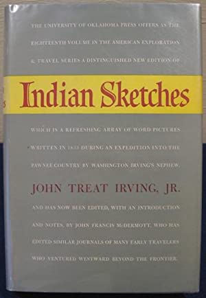 Indian Sketches: Irving, John Treat Jr., edited and annotated by John Francis McDermott