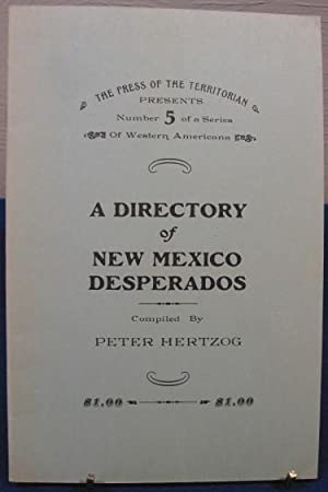 A Directory of New Mexico Desperadoes: Hertzog, Peter (compiler)