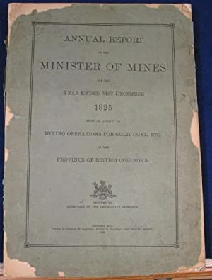Annual Report of the Minister Of Mines for the Year Ended 31st December 1925, being an account of ...