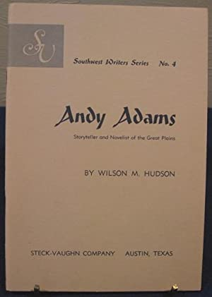 Andy Adams, Storyteller and Novelist of the Great Plains. Southwest Writers Series, No.4: Hudson, ...