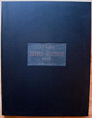 Atlas of the Towns of Revere and Winthrop, Suffolk County, Massachusetts. 1906: Whitman & Howard, ...