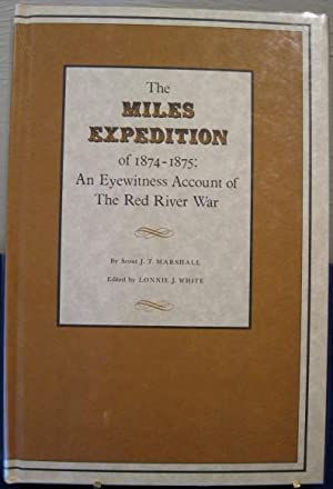 The Miles Expedition of 1874-1875: An Eyewitness Account of The Red River War: Marshall, J.T., ...