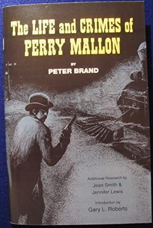 The Life and Crimes of Perry Mallon: Brand, Peter