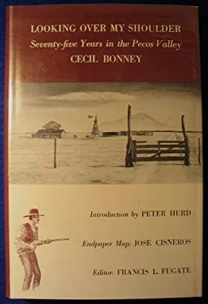 Looking Over My Shoulder, Seventy-five Years in the Pecos Valley: Bonney, Cecil