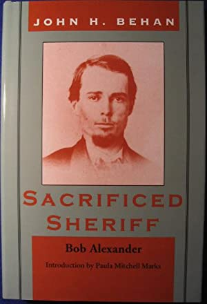 John H. Behan, Sacrificed Sheriff: Alexander, Bob