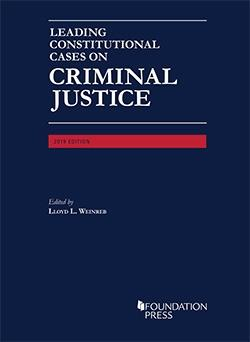 Leading Constitutional Cases on Criminal Justice, 2017 (University Casebook Series): Weinreb, Lloyd