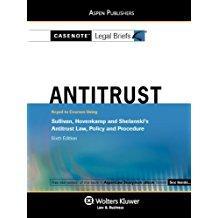 Casenotes Legal Briefs Antitrust Law: Keyed to Sullivan & Hovencamp 6e (Casenote Legal Briefs):...