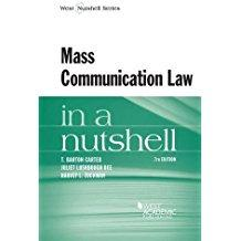 Mass Communication Law in a Nutshell (Nutshells): Carter, T.; Dee,
