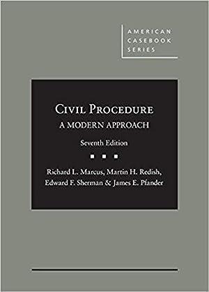 Civil Procedure, A Modern Approach (American Casebook: Marcus, Richard; Redish,