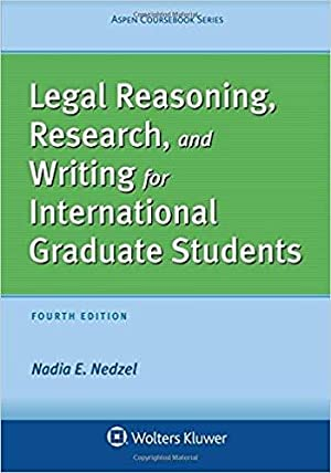 Legal Reasoning, Research, and Writing for International Graduate Students (Aspen Coursebook): ...