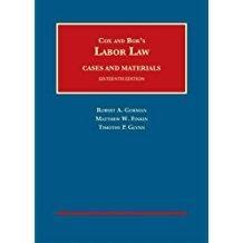 Labor Law (University Casebook Series): Gorman, Robert; Finkin, Matthew; Glynn, Timothy