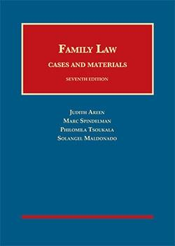 Family Law: Cases and Materials, 6th Edition (University Casebook): Areen, Judith; Spindelman, Marc...