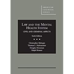 Law and the Mental Health System, Civil and Criminal Aspects (American Casebook Series): Slobogin, ...
