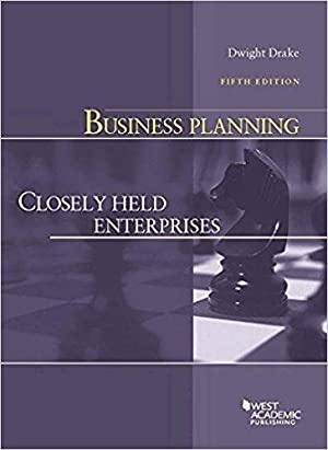 Business Planning: Closely Held Enterprises, 4th (American: Drake, Dwight
