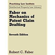 Faber on Mechanics of Patent Claim Drafting: Faber, Robert C.