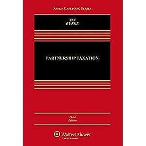 Partnership Taxation (Aspen Casebook): Yin, George K.; Burke, Karen C.
