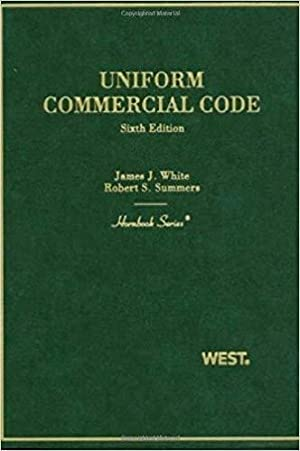 Uniform Commercial Code (Hornbooks): White, James; Summers,
