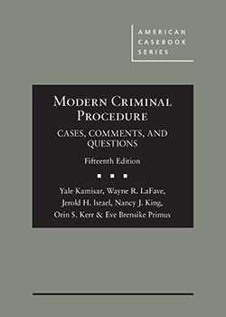 Modern Criminal Procedure, Cases, Comments, & Questions: Kamisar, Yale; LaFave,
