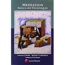 Mediation: Skills and Techniques: Colatrella, Jr. Michael