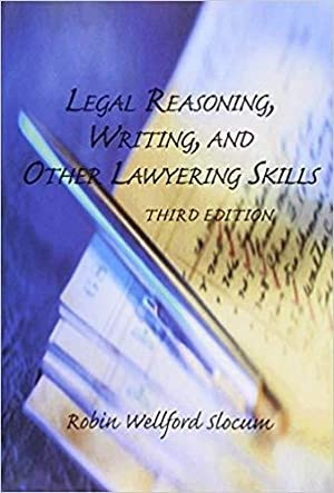 Legal Reasoning, Writing, and Other Lawyering Skills: Slocum, Robin Wellford