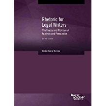 Rhetoric for Legal Writers: The Theory and Practice of Analysis and Persuasion (Coursebook): ...